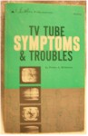 TV Tube Symptoms & Troubles